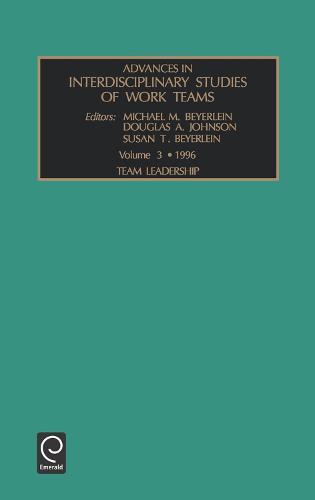 Team Leadership - Advances in Interdisciplinary Studies of Work Teams 3 (Hardback)