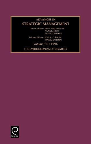Embeddedness of Strategy - Advances in Strategic Management 13 (Hardback)