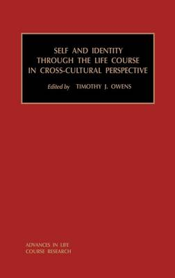 Self and Identity through the Life Course in Cross-Cultural Perspective: Volume 5 - Advances in Life Course Research (Hardback)