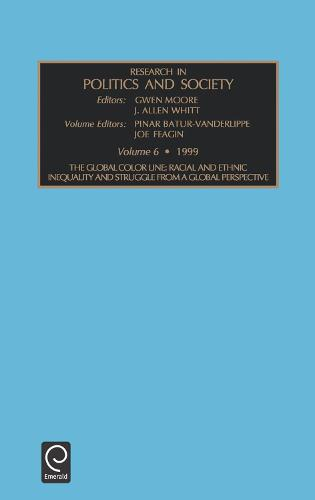 Global Color Line: Racial and Ethnic Inequality and Struggle from a Global Perspective - Research in Politics and Society 6 (Hardback)