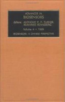 Biosensors: A Chinese Perspective: Volume 4 - Advances in Biosensors (Hardback)