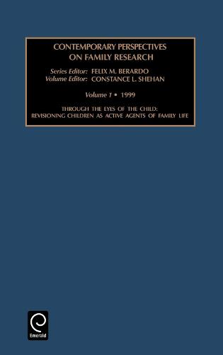 Through the Eyes of the Child: Revisioning Children as Active Agents of Family Life - Contemporary Perspectives in Family Research 1 (Hardback)