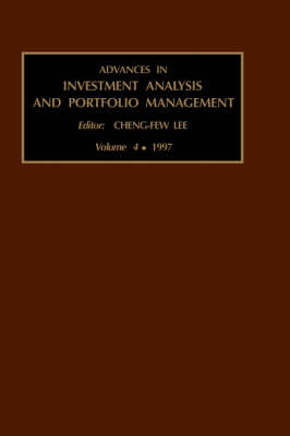 Advances in Investment Analysis and Portfolio Management: Volume 4 - Advances in Investment Analysis and Portfolio Management (Hardback)