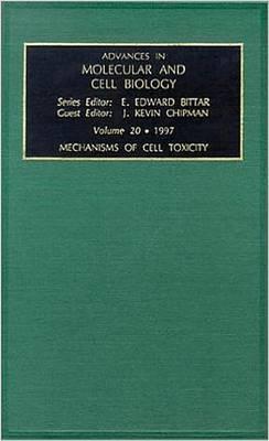 Advances in Molecular and Cell Biology: Mechanisms of Cell Toxicity v. 20 - Advances in Molecular & Cell Biology Vol 20 (Hardback)
