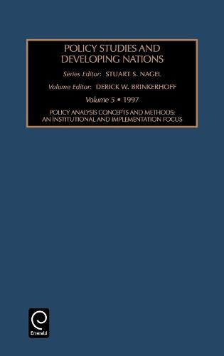 Policy studies in developing nations: an Institutional and Implementation Focus - Policy Studies in Developing Nations 5 (Hardback)