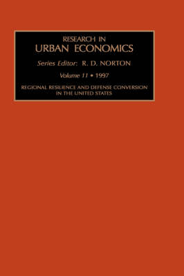 Regional Resilence and Defense-Conversion in the United States - Research in Urban Economics (Hardback)