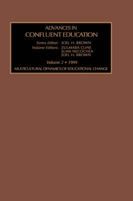 Multicultural Dynamics of Educational Change - Advances in Confluent Education (Hardback)
