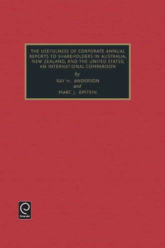 Usefulness of Corporate Annual Reports to Shareholders in Australia, New Zealand and the United States: An International Comparison - Studies in Managerial and Financial Accounting 4 (Hardback)