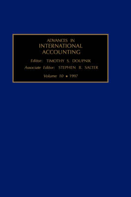 Advances in International Accounting - Advances in International Accounting v. 10 (Hardback)