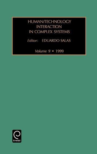 Human/Technology Interaction in Complex Systems - Human Technology Interaction in Complex Systems 9 (Hardback)