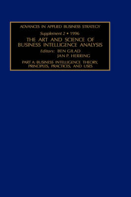 The Art and Science of Business Intelligence Analysis: Volume 2 - Advances in Applied Business Strategy (Hardback)