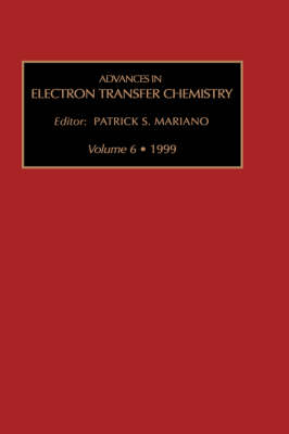 Advances in Electron Transfer Chemistry: Volume 6 - Advances in Electron Transfer Chemistry (Hardback)