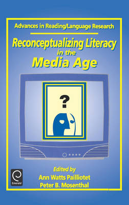 Reconceptualizing Literacy in the Media Age - Advances in Reading / Language Research 7 (Hardback)