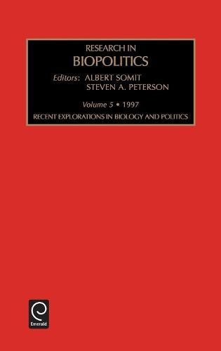 Recent Explorations in Biology and Politics - Research in Biopolitics 5 (Hardback)