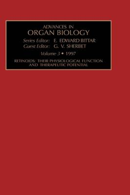Retinoids: Their Physiological Function and Therapeutic Potential: Volume 3 - Advances in Organ Biology (Hardback)