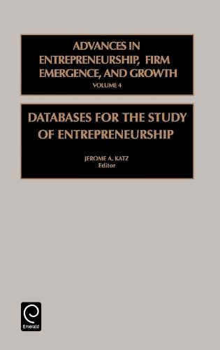 Databases for the Study of Entrepreneurship - Advances in Entrepreneurship, Firm Emergence and Growth 4 (Hardback)