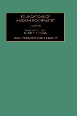 More Landmarks in Biochemistry: Volume 4 - Foundations of Modern Biochemistry (Hardback)