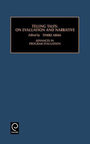 Telling Tales: On Evaluation and Narrative - Advances in Program Evaluation 6 (Hardback)