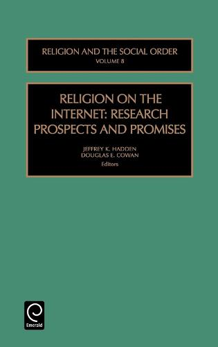 Religion on the Internet: Research Prospects and Promises - Religion and the Social Order 8 (Hardback)