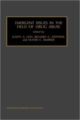 Emergent Issues in the Field of Drug Abuse - Advances in Medical Sociology 7 (Hardback)