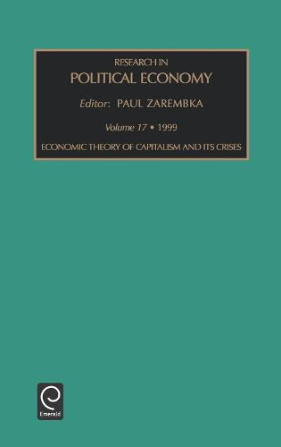 Economic Theory of Capitalism and Its Crises - Research in Political Economy 17 (Hardback)