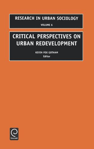 Critical Perspectives on Urban Redevelopment - Research in Urban Sociology 6 (Hardback)