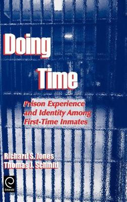 Doing Time: Prison Experience and Identity Among First-Time Inmates - Contemporary Ethnographic Studies 9 (Hardback)