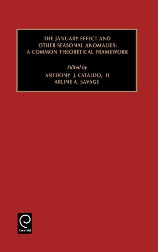 January Effect and Other Seasonal Anomalies: A Common Theoretical Framework - Studies in Managerial and Financial Accounting 9 (Hardback)