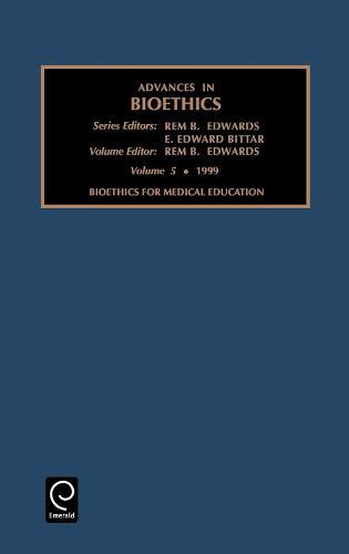 Bioethics for Medical Education - Advances in Bioethics 5 (Hardback)