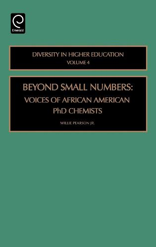 Beyond Small Numbers: Voices of African American PhD Chemists - Diversity in Higher Education 4 (Hardback)