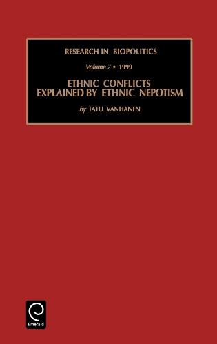 Ethnic Conflicts Explained by Ethnic Nepotism - Research in Biopolitics 7 (Hardback)