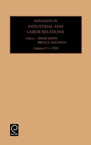 Advances in Industrial and Labor Relations - Advances in Industrial and Labor Relations 9 (Hardback)