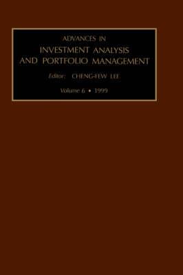 Advances in Investment Analysis and Portfolio Management: Volume 6 - Advances in Investment Analysis and Portfolio Management (Hardback)