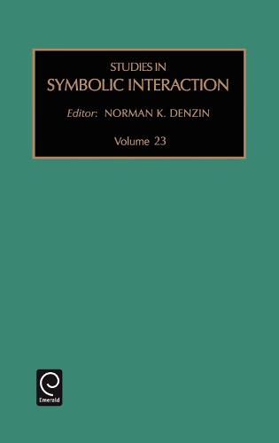 Studies in Symbolic Interaction - Studies in Symbolic Interaction 24 (Hardback)