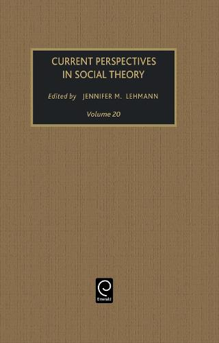 Current Perspectives in Social Theory - Current Perspectives in Social Theory 20 (Hardback)