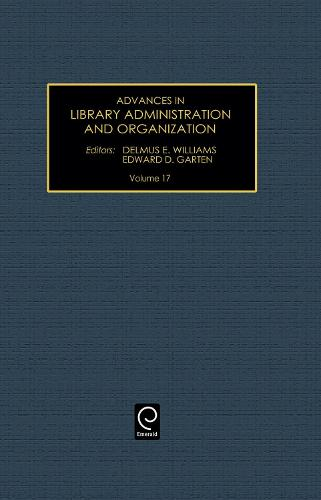 Advances in Library Administration and Organization - Advances in Library Administration and Organization 17 (Hardback)