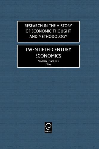 Twentieth-Century Economics - Research in the History of Economic Thought and Methodology 18 (Hardback)