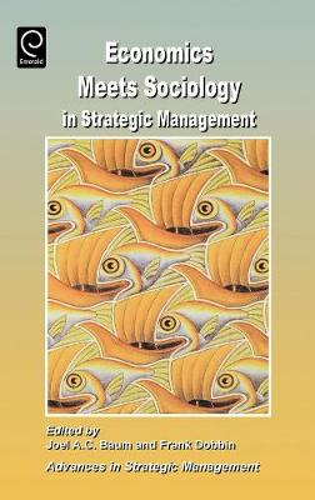 Economics Meets Sociology in Strategic Management - Advances in Strategic Management 17 (Hardback)