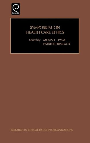 Symposium on Health Care Ethics - Research in Ethical Issues in Organizations 2 (Hardback)