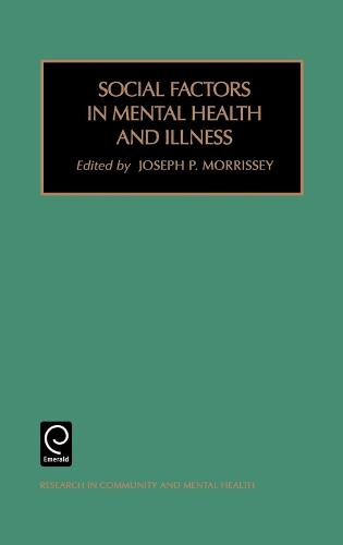 Social Factors in Mental Health and Illness - Research in Community and Mental Health 11 (Hardback)