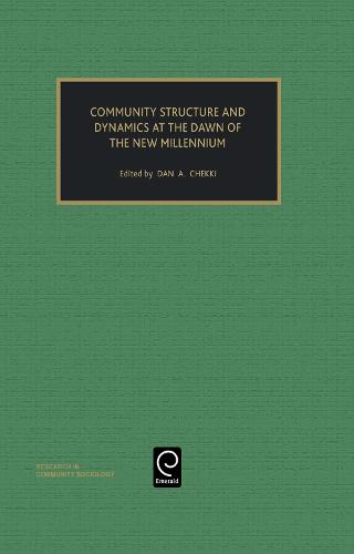 Community Structure and Dynamics at the Dawn of the New Millennium - Research in Community Sociology 10 (Hardback)