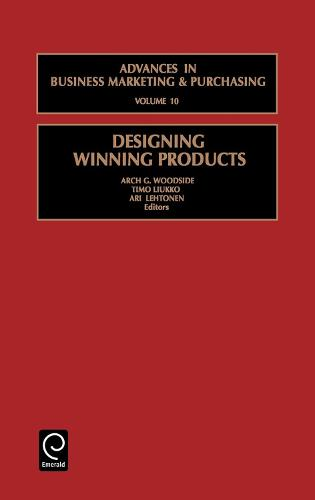 Designing winning products - Advances in Business Marketing and Purchasing 10 (Hardback)