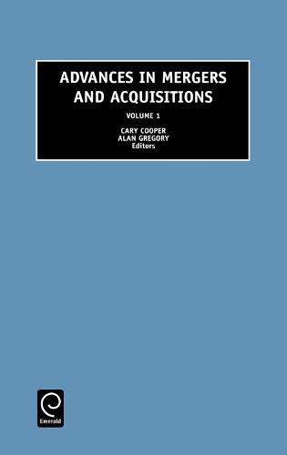 Advances in Mergers and Acquisitions - Advances in Mergers and Acquisitions 1 (Hardback)
