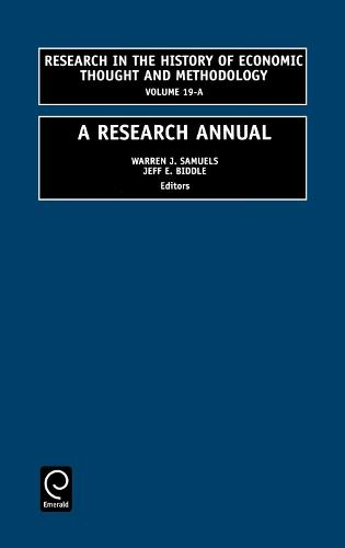 A Research Annual - Research in the History of Economic Thought and Methodology 19 (Hardback)