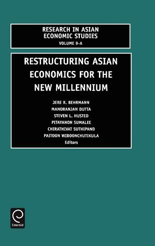 Restructuring Asian Economies for the New Millennium - Research in Asian Economic Studies 9.1 (Hardback)