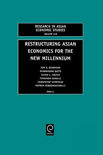 Restructuring Asian Economies for the New Millennium - Research in Asian Economic Studies 9.2 (Hardback)