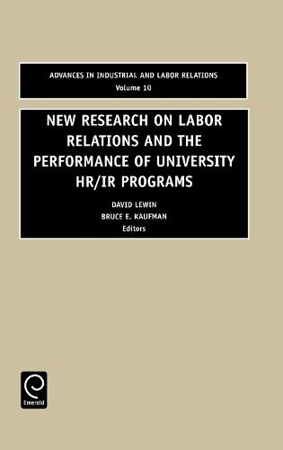 New Research on Labor Relations and the Performance of University HR/IR Programs - Advances in Industrial and Labor Relations 10 (Hardback)
