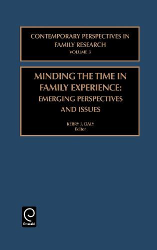 Minding the Time in Family Experience: Emerging Perspectives and Issues - Contemporary Perspectives in Family Research 3 (Hardback)