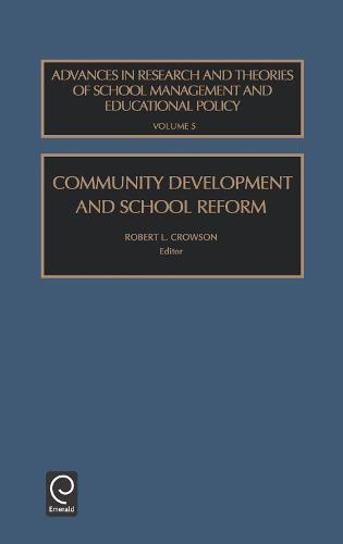 Community Development and School Reform - Advances in Research and Theories of School Management and Educational 5 (Hardback)