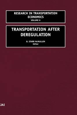 Transportation After Deregulation: Volume 6 - Research in Transportation Economics (Hardback)